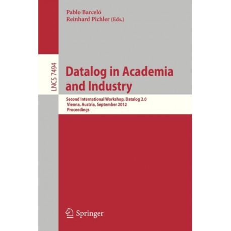 Datalog in Academia and Industry: Second International Workshop, Datalog 2.0, Vienna, Austria, September 11-13, 2012, Proceedings