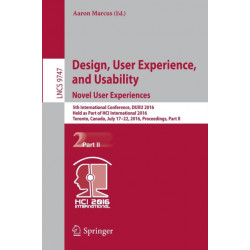 Design, User Experience, and Usability: Novel User Experiences: 5th International Conference, DUXU 2016, Held as Part of HCI International 2016, Toronto, Canada, July 17-22, 2016, Proceedings, Part II
