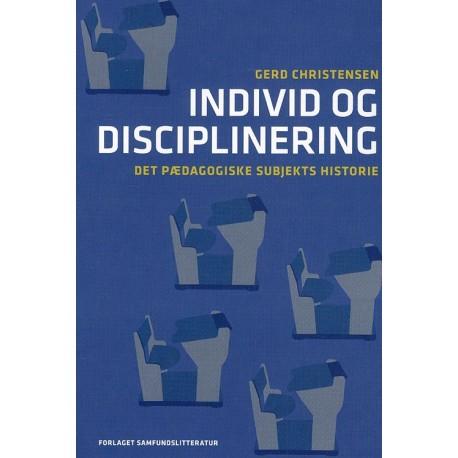 Individ og disciplinering: det pædagogiske subjekts historie