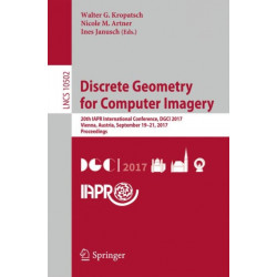 Discrete Geometry for Computer Imagery: 20th IAPR International Conference, DGCI 2017, Vienna, Austria, September 19 - 21, 2017, Proceedings