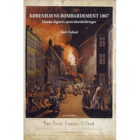 Københavns bombardement 1807: danske digteres øjnevidneskildringer