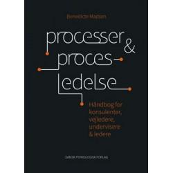 Processer og procesledelse: Håndbog for konsulenter, vejledere, undervisere og ledere