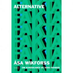 Alternative fakta: om kundskaben og dens fjender
