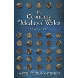 The Economy of Medieval Wales, 1067-1536