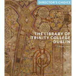 The Library of Trinity College, Dublin: Director's Choice