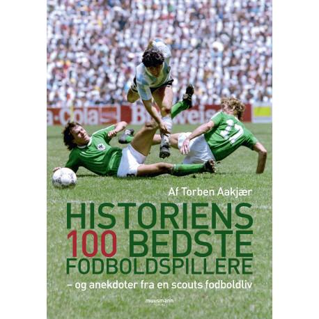 Historiens 100 bedste fodboldspillere: og anekdoter fra en scouts fodboldliv