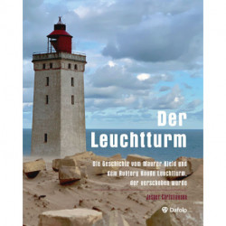 Der Leuchtturm - Die Geschichte vom Maurer Kjeld und dem Rubjerg Knude Leuchtturm, der verschoben wurde