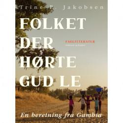 Folket der hørte Gud le. En beretning fra Gambia