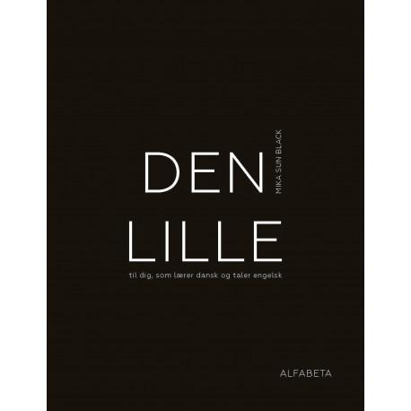 Den lille: til dig, som lærer dansk og taler engelsk