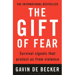 The Gift of Fear: Survival Signals That Protect Us from Violence