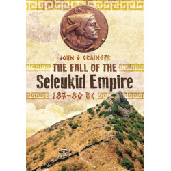 Fall of Seleukid Empire 187-75 BC