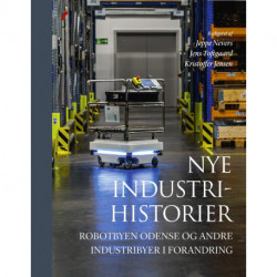 Nye industrihistorier: Robotbyen Odense og andre industribyer i forandring