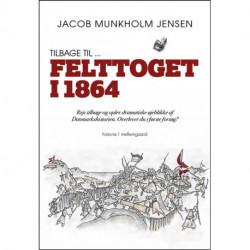 Tilbage til ... Felttoget 1864: Rejs tilbage og oplev dramatiske øjeblikke af Danmarkshistorien. Overlever du i første forsøg?