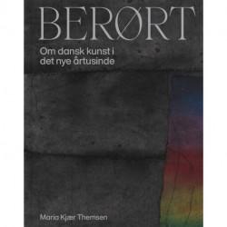 Berørt: Om dansk kunst i det nye årtusinde