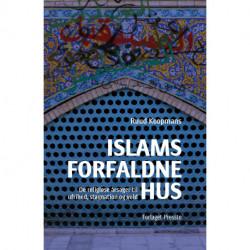 Islams forfaldne hus: De religiøse årsager til ufrihed, stagnation og vold.