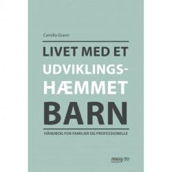 Livet med et udviklingshæmmet barn: Håndbog for familier og professionelle.