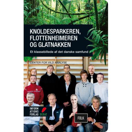 Knoldesparkeren, flottenheimeren og glatnakken: Et klassebillede af det danske samfund