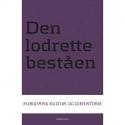 Den lodrette beståen: Europæisk kultur- og idehistorie