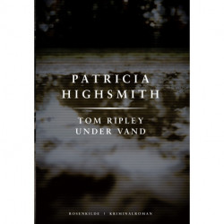 Tom Ripley under vand. En Patricia Highsmith krimi.