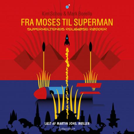 Fra Moses til Superman: Superheltens religiøse rødder