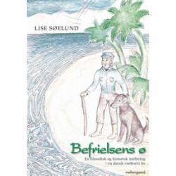 Befrielsens ø: En filisofisk og historisk indføring i en dansk eneboers liv