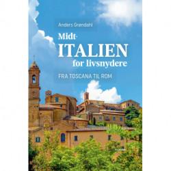Midtitalien for livsnydere: Fra Toscana til Rom