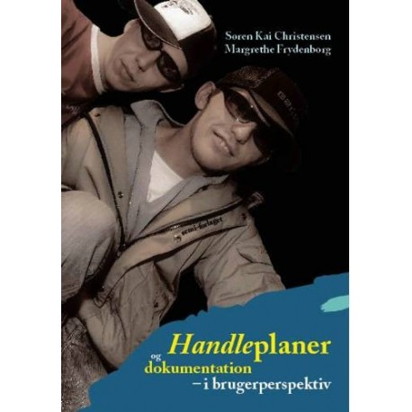 Handleplaner og dokumentation i brugerperspektiv: Søren Kai Christensen, Margrethe Frydenborg