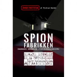 Spionfabrikken: Danmarks hemmelige overvågningsindustri