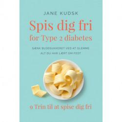 Spis dig fri for Type 2 diabetes: 9 Trin til at spise dig fri