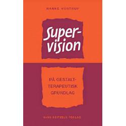 Supervision: - på gestaltterapeutisk grundlag