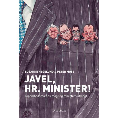 Javel, Hr. Minister!: Topembedsmænds magt og ministres afmagt