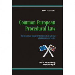 Common European Procedural Law: European law requirements imposed on national administration of justice