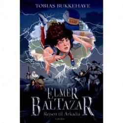 Elmer Baltazar (1) - Rejsen til Arkadia