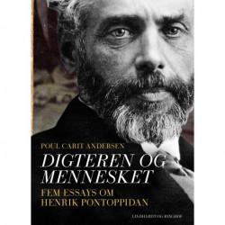 Digteren og mennesket. Fem essays om Henrik Pontoppidan