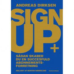 Sign Up: Sådan skaber du en succesfuld abonnementsforretning