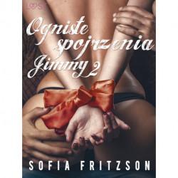 Ogniste spojrzenia 2: Jimmy - opowiadanie erotyczne