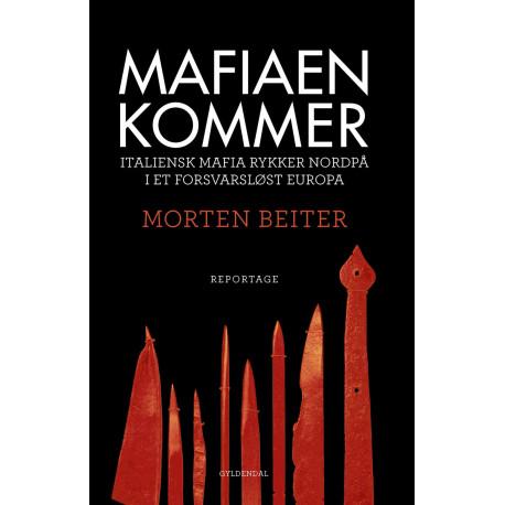 Mafiaen kommer: Italiensk mafia rykker nordpå i et forsvarsløst Europa