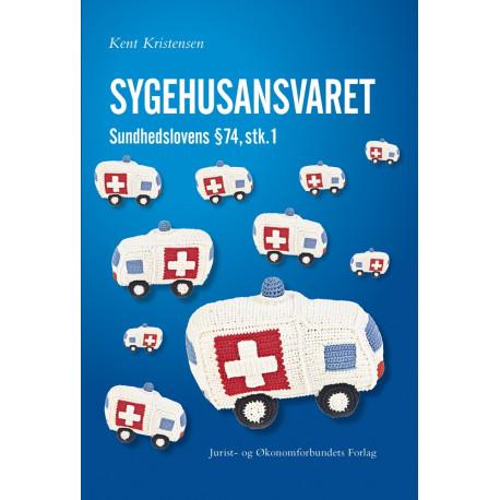 Sygehusansvaret: Sundhedslovens § 74 stk. 1