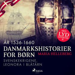 Danmarkshistorier for børn (19) (år 1536-1660) - Svenskekrigene, Leonora i Blåtårn
