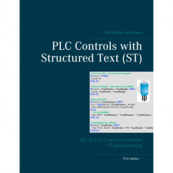 PLC Controls with Structured Text (ST): IEC 61131-3 and best practice ST programming