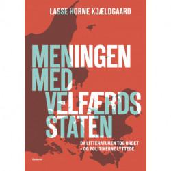Meningen med velfærdsstaten: Da litteraturen tog ordet - og politikerne lyttede
