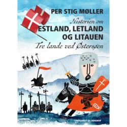 Historien om Estland, Letland og Litauen: Tre lande ved Østersøen