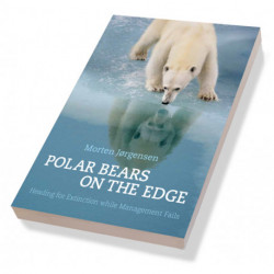 Polar Bears on the Edge: Heading for Extinction while Management Fails