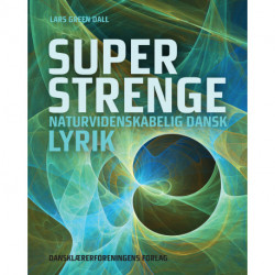 Superstrenge: Naturvidenskabelig dansk lyrik