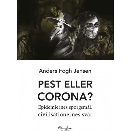Pest eller corona?: Epidemiernes spørgsmål, civilisationernes svar