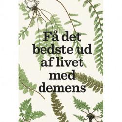 Få det bedste ud af livet med demens
