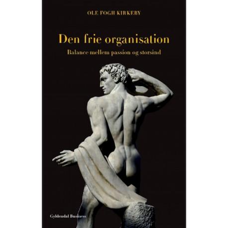Den frie organisation: Balance mellem passion og storsind