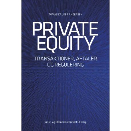 Private equity: Transaktioner, aftaler og regulering