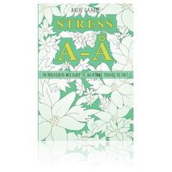 Stress A-Å: En opslagsbog med hjælp til at komme tilbage til livet