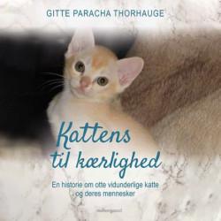 Kattens til kærlighed - En historie om otte vidunderlige katte og deres mennesker